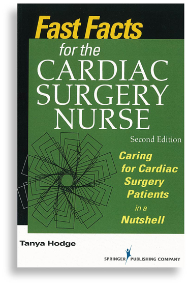 Fast Facts for the Cardiac Surgery Nurse, 2nd Ed.