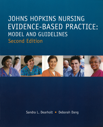 Johns Hopkins Nursing Evidence-Based Practice Model and Guidelines, 2nd Ed.