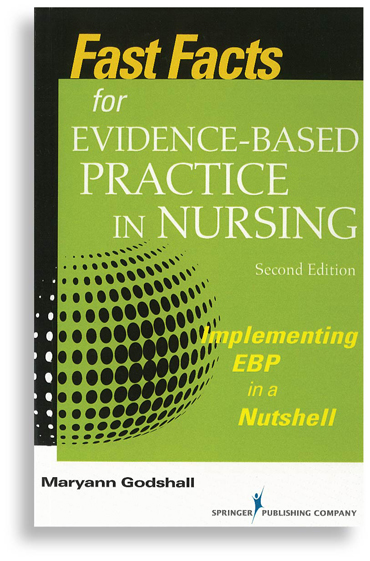 Fast Facts for Evidence-Based Practice in Nursing: Implementing EBP in a Nutshell, 2nd Ed.