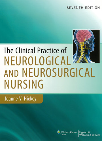 The Clinical Practice of Neurological and Neurosurgical Nursing, 7th Ed.