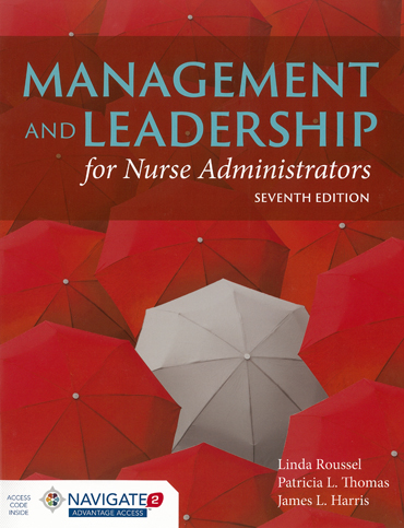 Management and Leadership for Nurse Administrators, 7th Ed