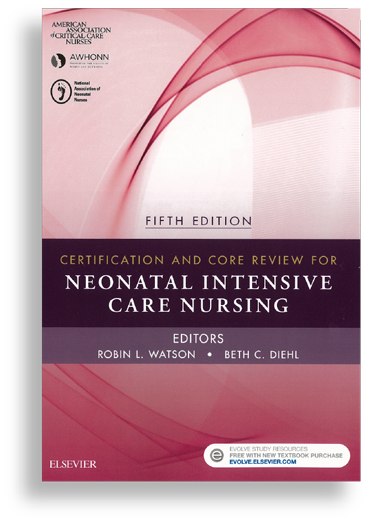 Certification and Core Review for Neonatal Intensive Care Nursing, 5th Ed.