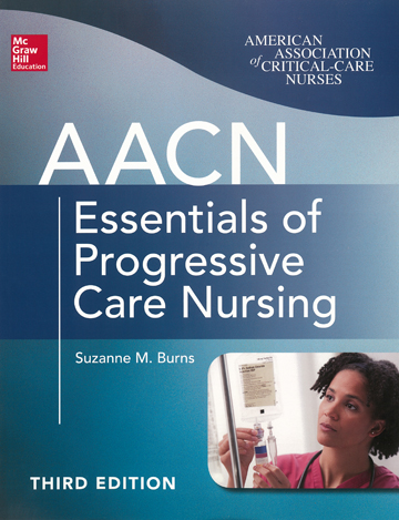 AACN Essentials of Progressive Care Nursing, 3rd Ed.