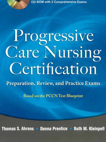 Progressive Care Nursing Certification Preparation, Review and Practice Exams