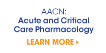 AACN: Acute and Critical Care Pharmacology
